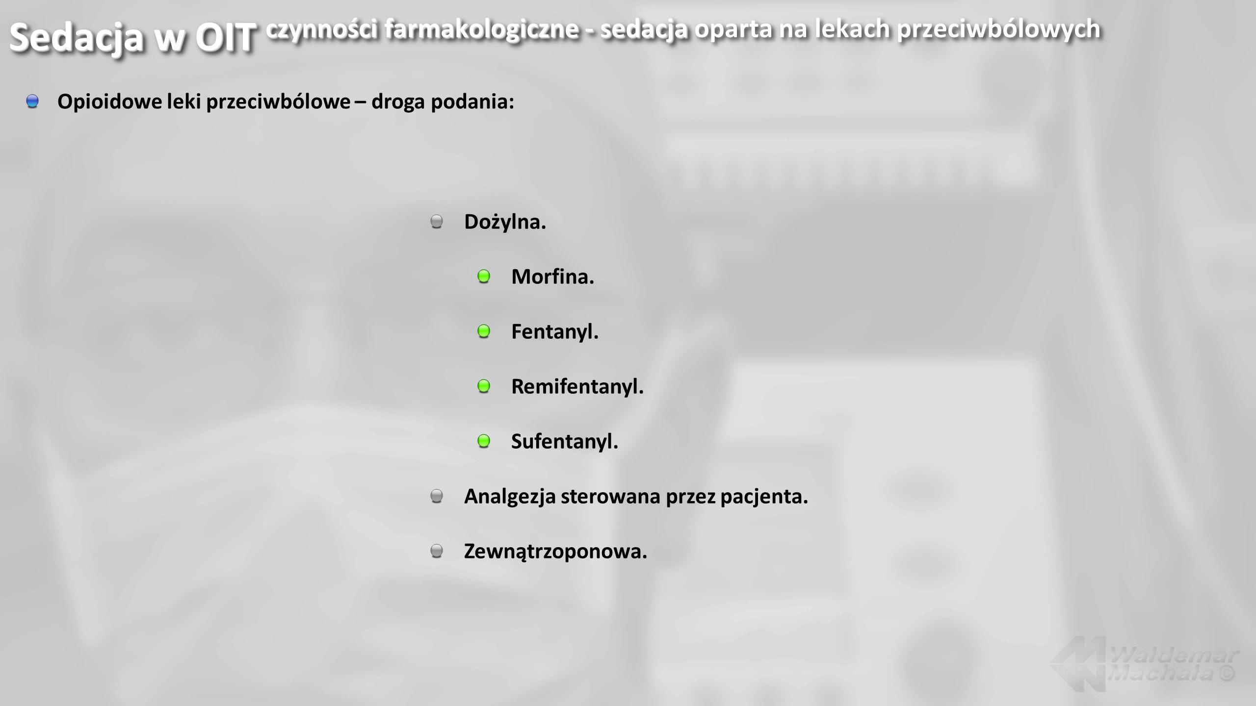 Sedacja w OIT czynności farmakologiczne - sedacja oparta na lekach przeciwbólowych