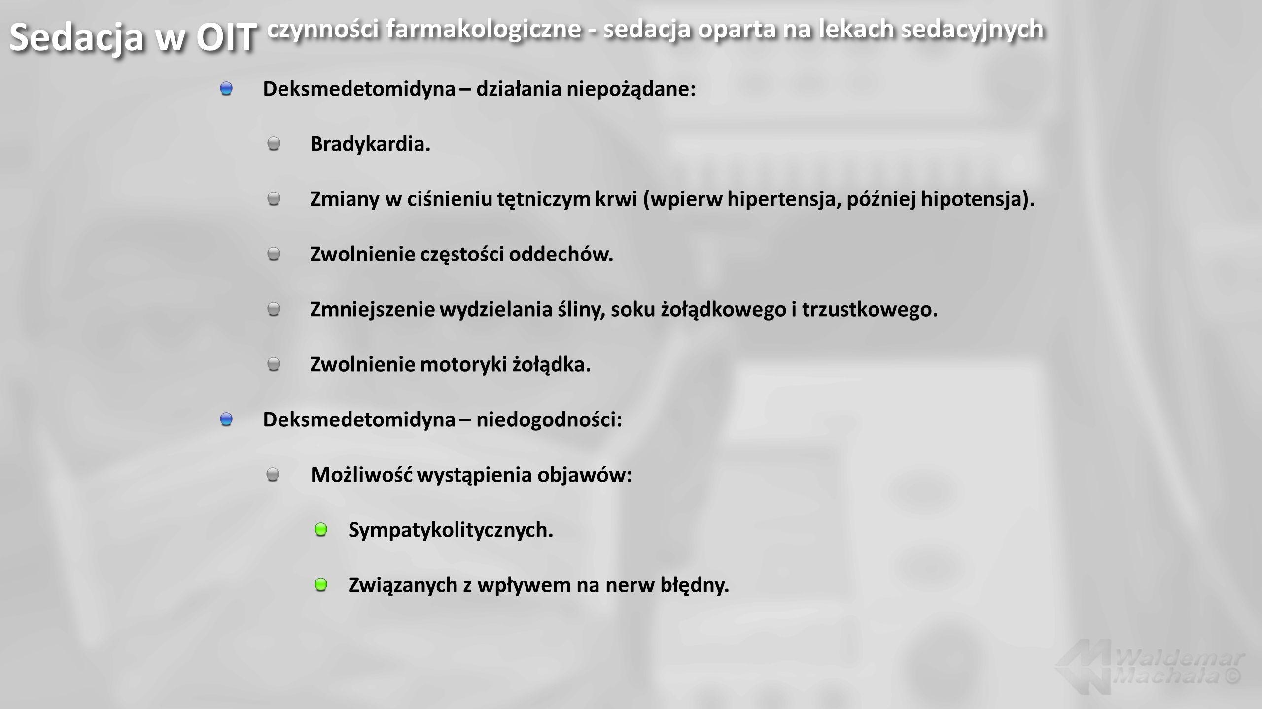 Sedacja w OIT czynności farmakologiczne - sedacja oparta na lekach sedacyjnych
