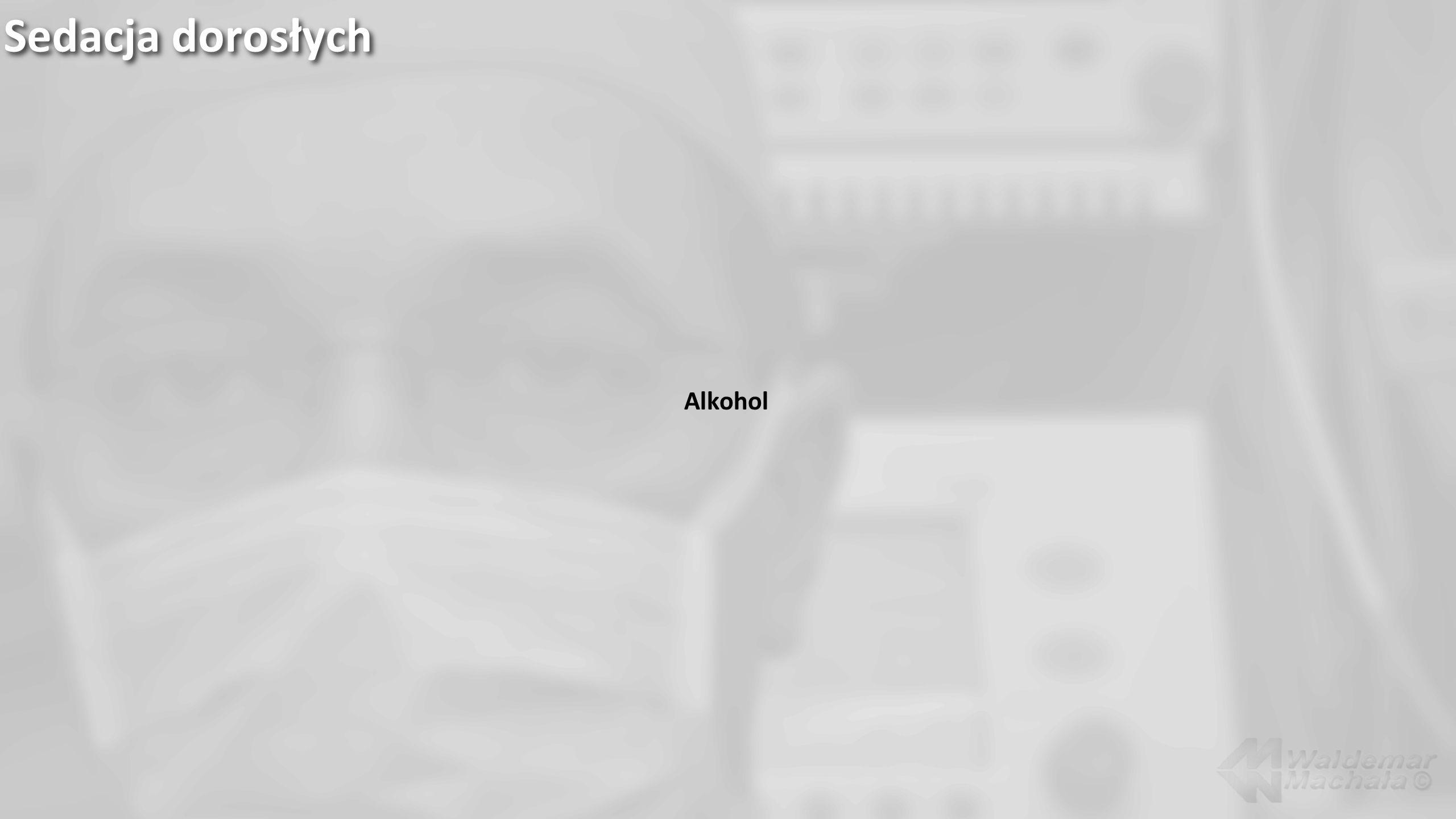 Sedacja dorosłych Alkohol