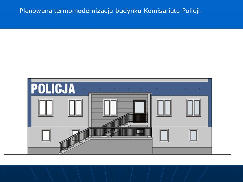 Planowana termomodernizacja budynku Komisariatu Policji.