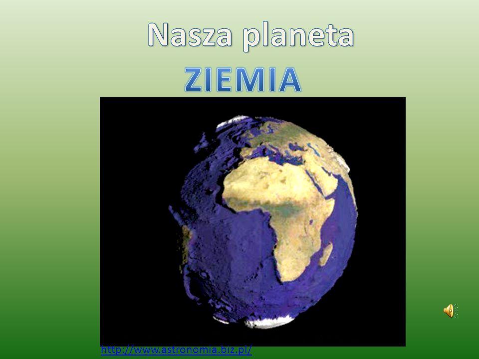 Nasza planeta ZIEMIA http://www.astronomia.biz.pl/