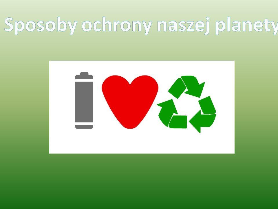 Sposoby ochrony naszej planety