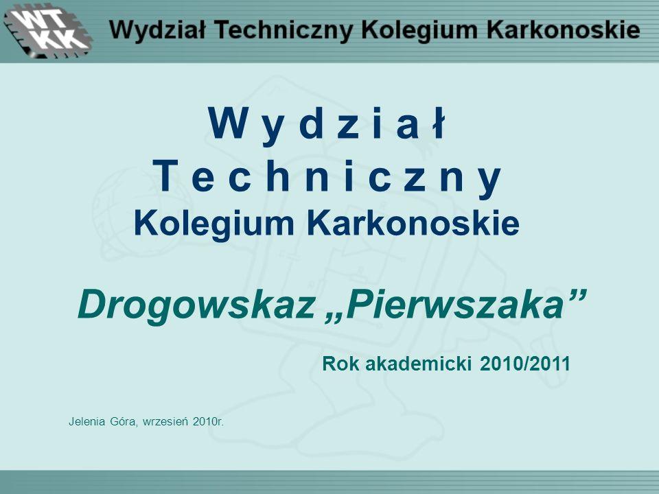 W y d z i a ł T e c h n i c z n y Kolegium Karkonoskie