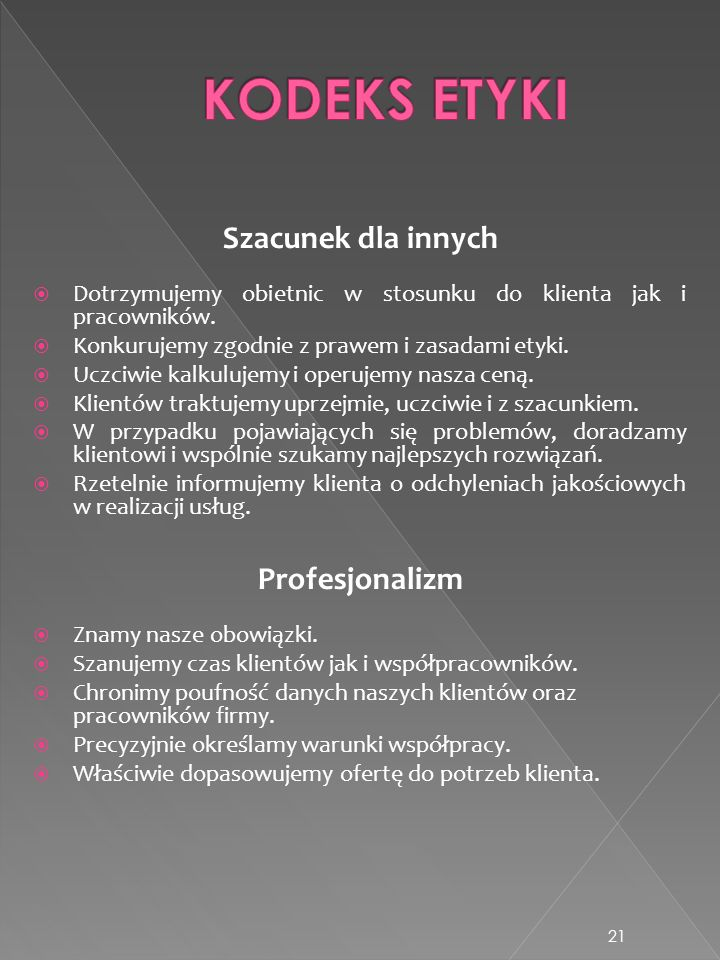 KODEKS ETYKI Szacunek dla innych Profesjonalizm