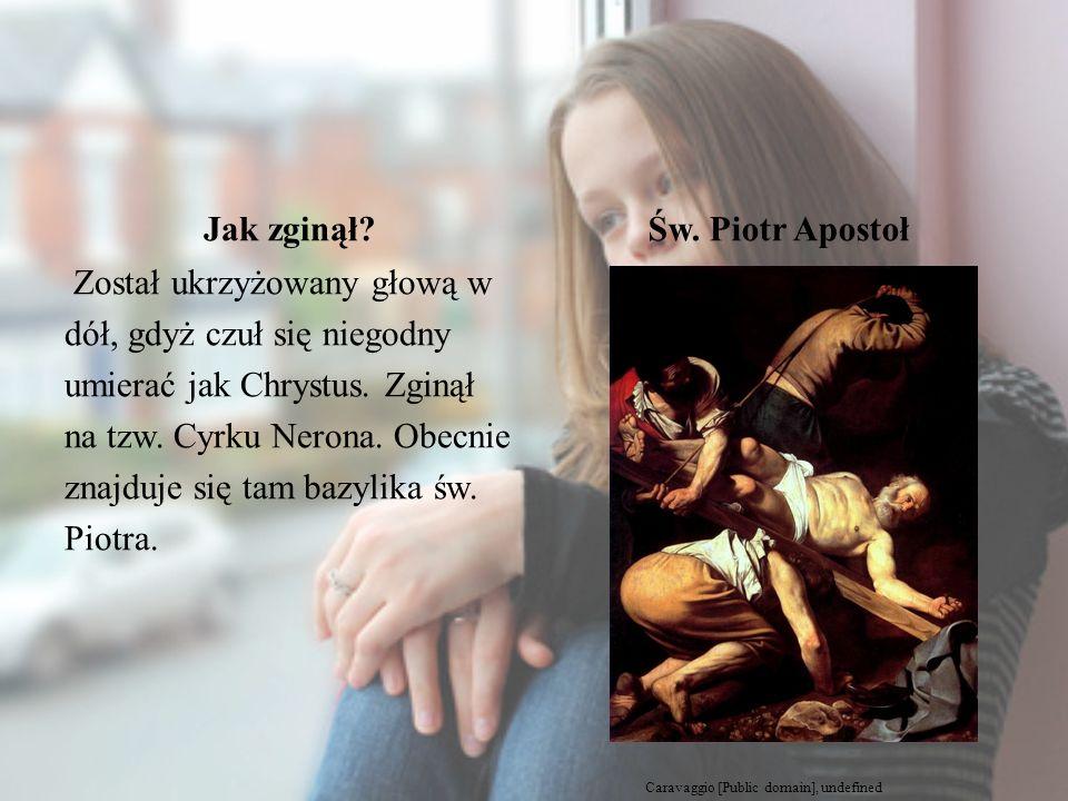 Jak zginął Św. Piotr Apostoł