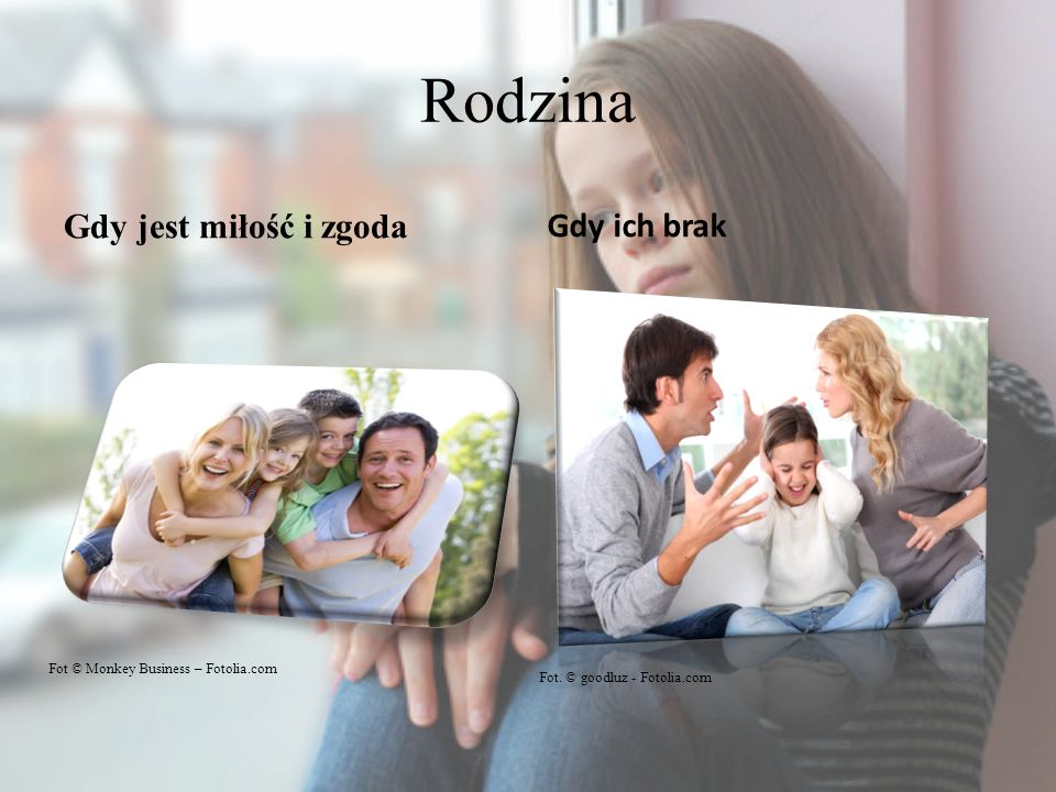Rodzina Gdy jest miłość i zgoda Gdy ich brak