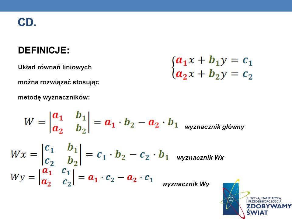CD. wyznacznik główny DEFINICJE: Układ równań liniowych