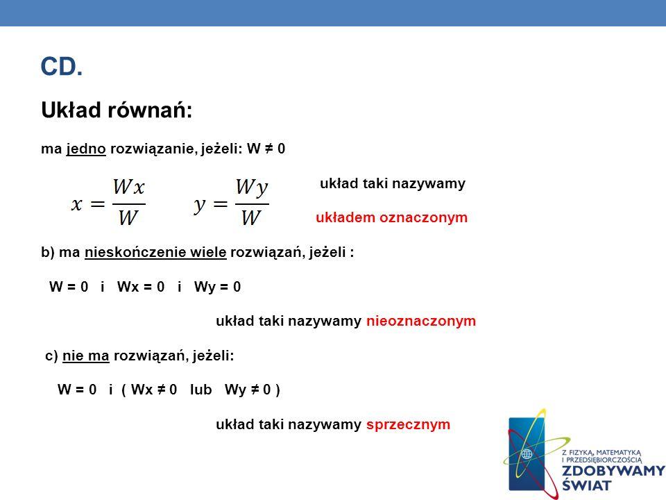 CD. Układ równań: ma jedno rozwiązanie, jeżeli: W ≠ 0