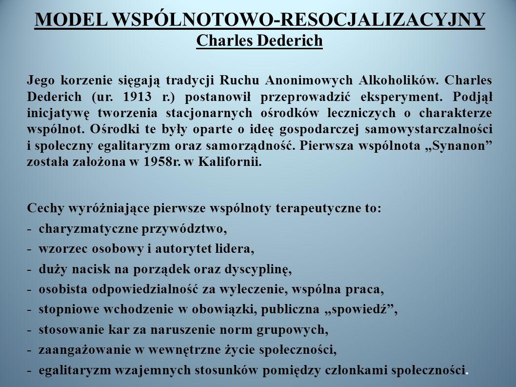 MODEL WSPÓLNOTOWO-RESOCJALIZACYJNY Charles Dederich