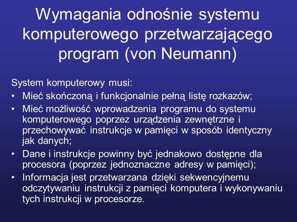 Wymagania odnośnie systemu komputerowego przetwarzającego program (von Neumann)