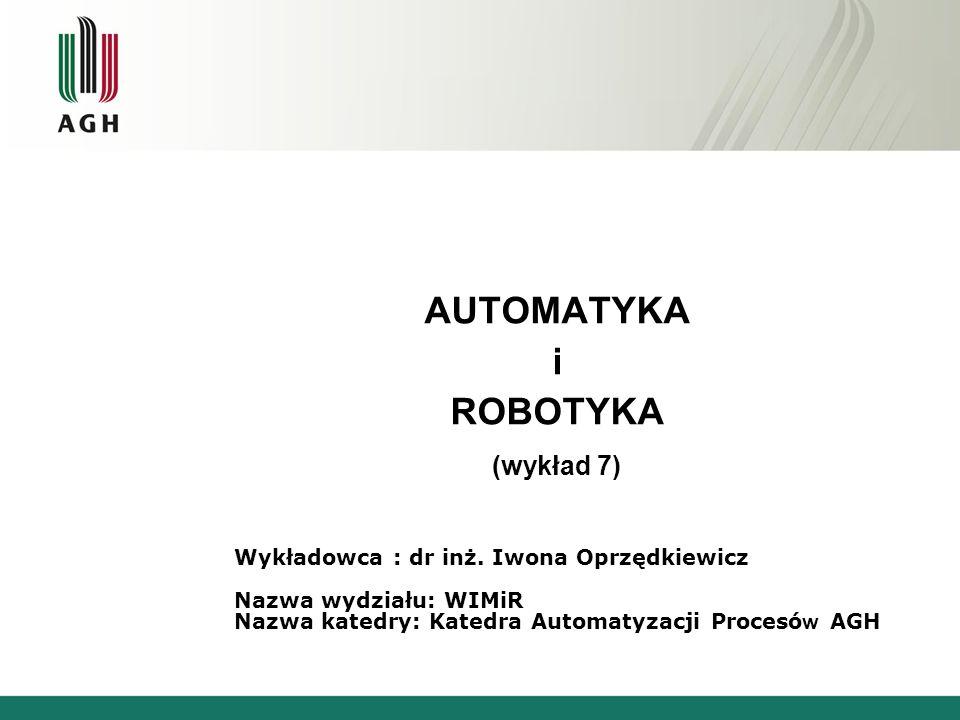 AUTOMATYKA i ROBOTYKA (wykład 7)