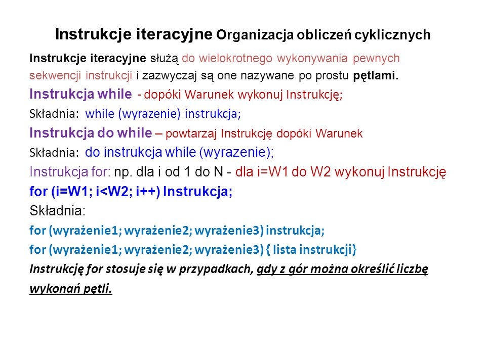 Instrukcje iteracyjne Organizacja obliczeń cyklicznych