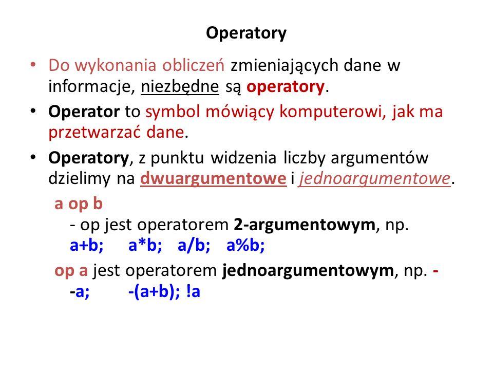 Operatory Do wykonania obliczeń zmieniających dane w informacje, niezbędne są operatory.