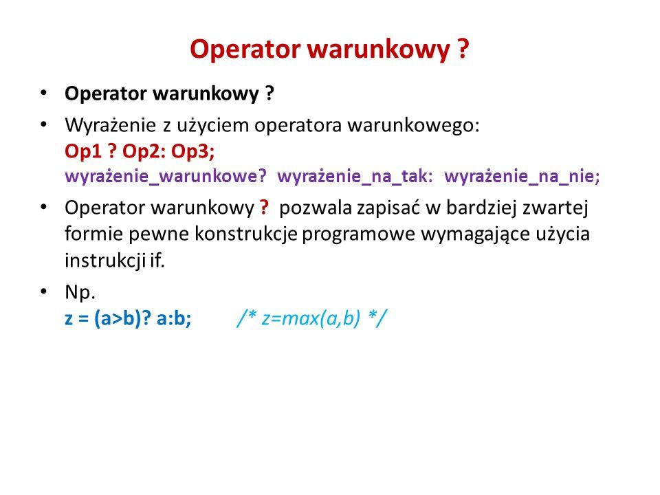 Operator warunkowy Operator warunkowy