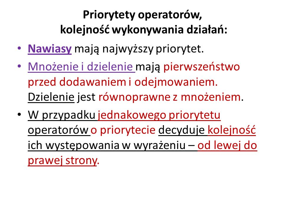 Priorytety operatorów, kolejność wykonywania działań: