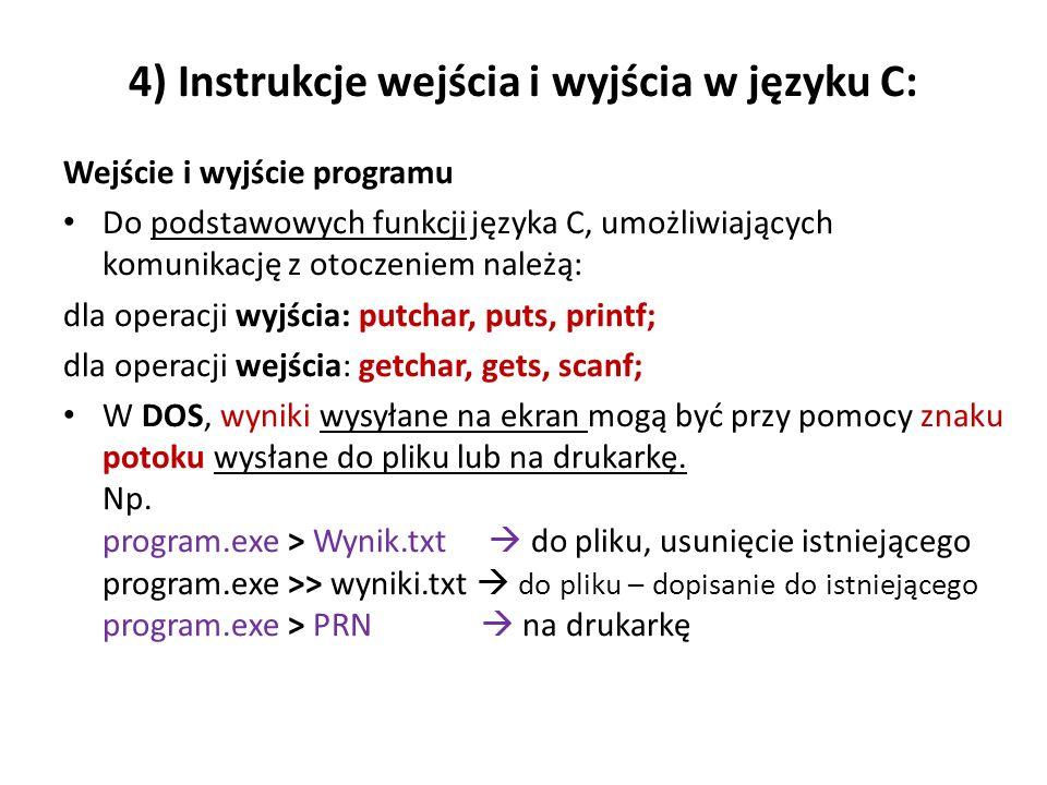 4) Instrukcje wejścia i wyjścia w języku C:
