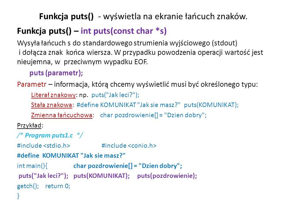 Funkcja puts() - wyświetla na ekranie łańcuch znaków.
