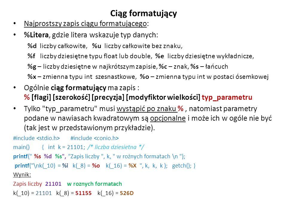 Ciąg formatujący Najprostszy zapis ciągu formatującego: