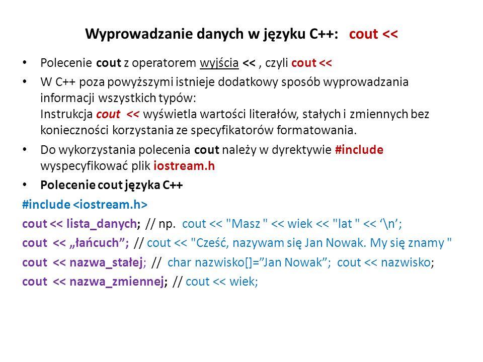 Wyprowadzanie danych w języku C++: cout <<