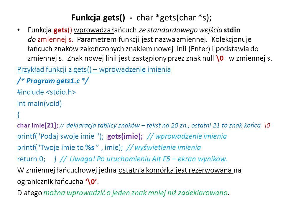 Funkcja gets() - char *gets(char *s);