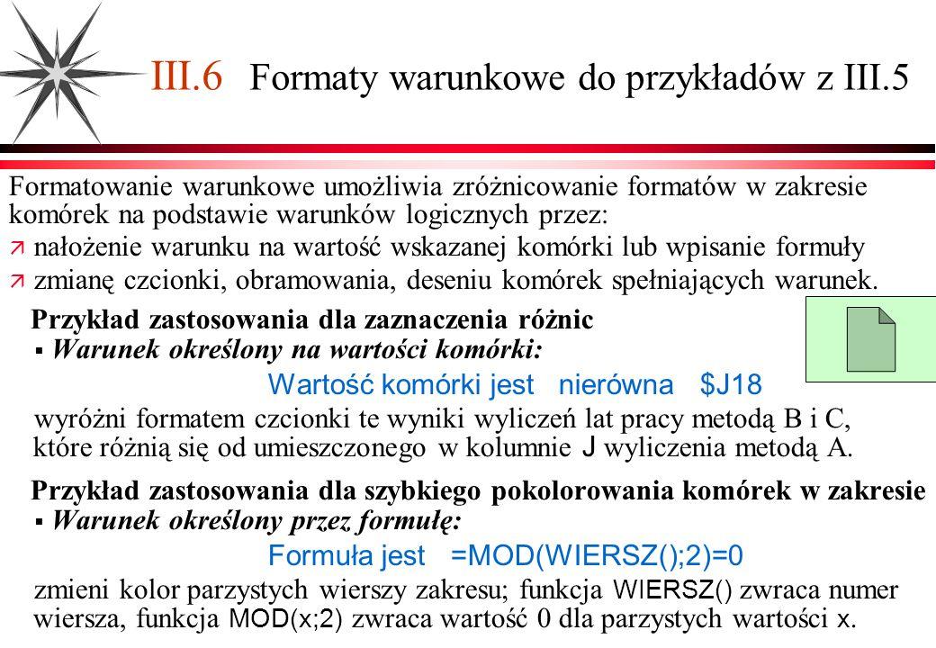 III.6 Formaty warunkowe do przykładów z III.5