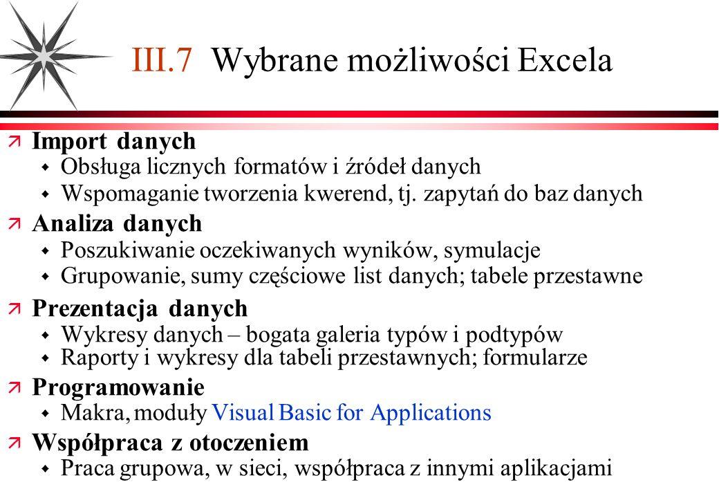 III.7 Wybrane możliwości Excela