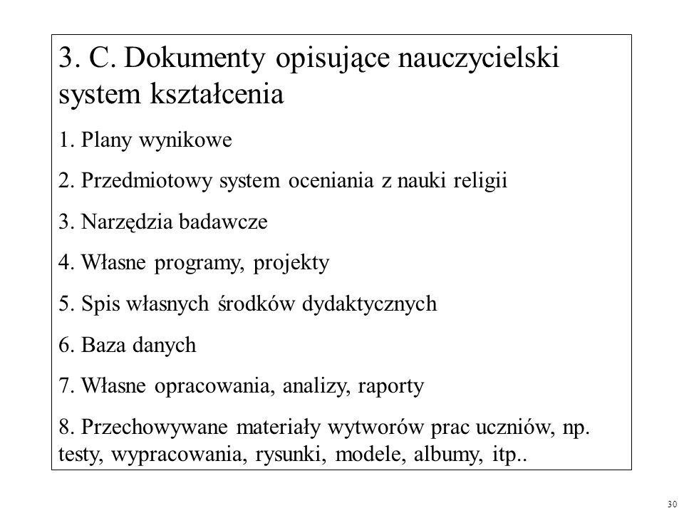 3. C. Dokumenty opisujące nauczycielski system kształcenia