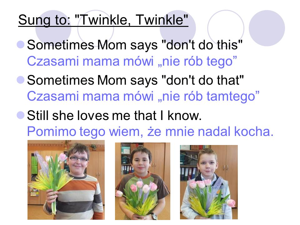Sung to: Twinkle, Twinkle