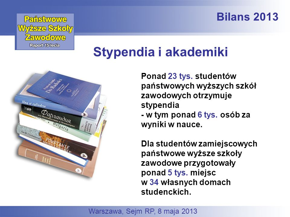 Stypendia i akademiki Bilans 2013