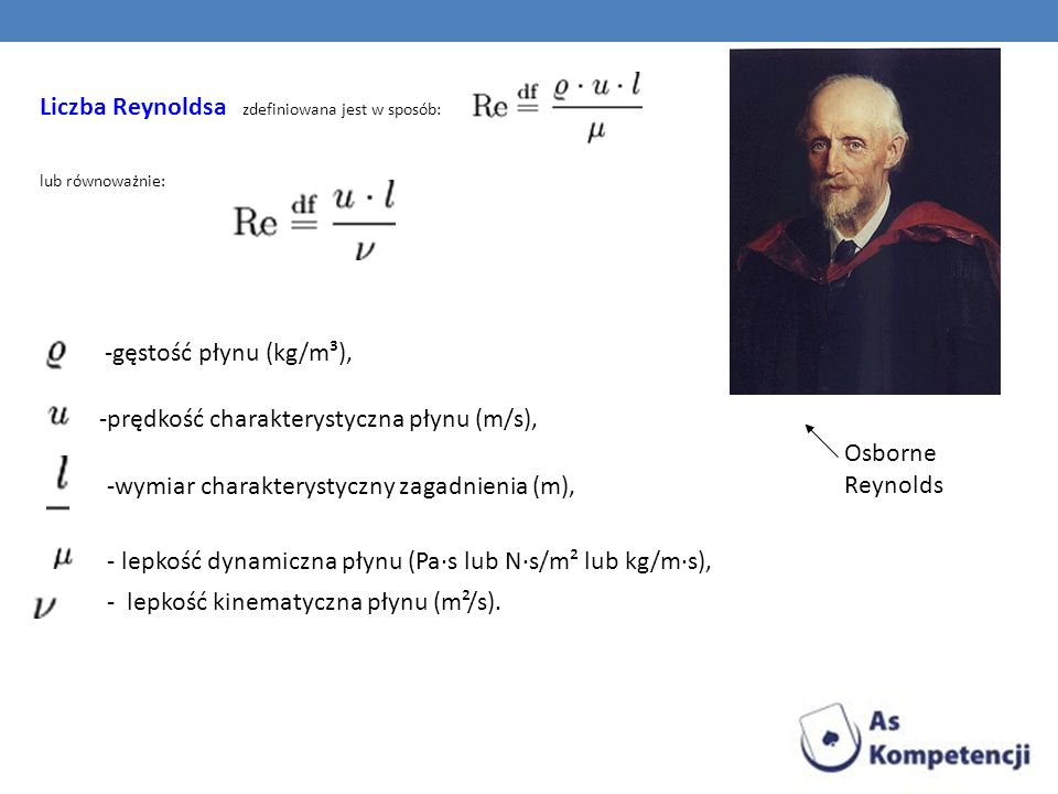 Liczba Reynoldsa zdefiniowana jest w sposób: