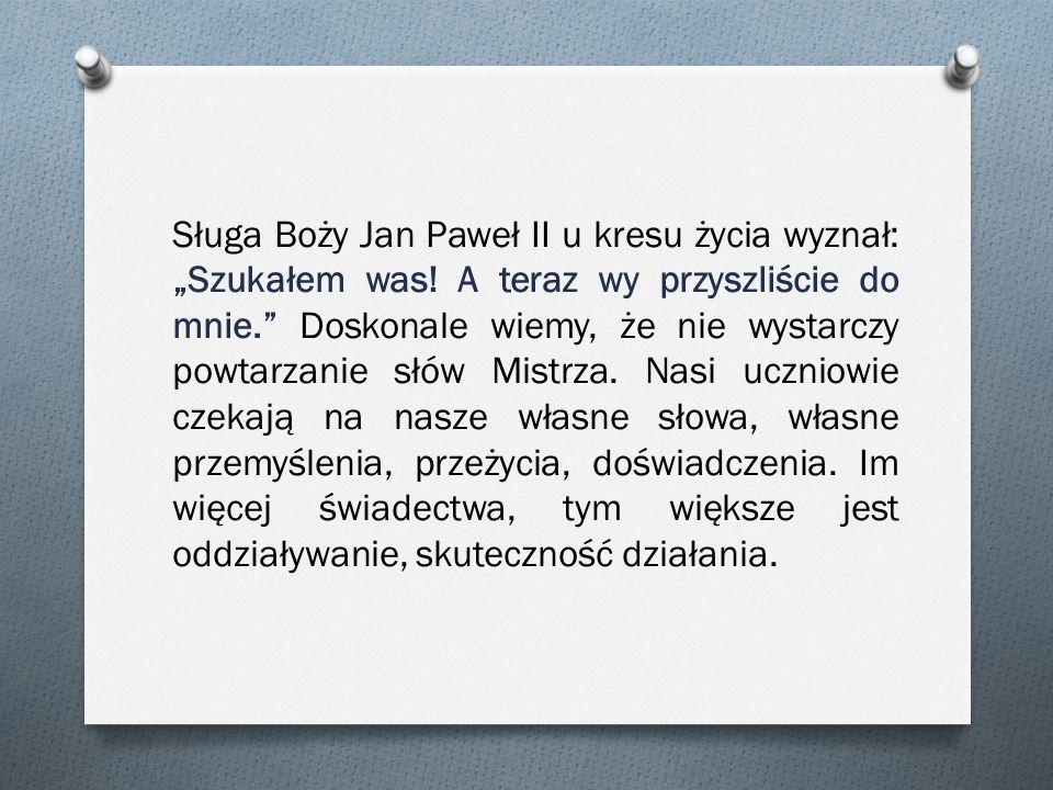 """Sługa Boży Jan Paweł II u kresu życia wyznał: """"Szukałem was"""