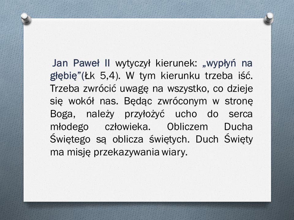 """Jan Paweł II wytyczył kierunek: """"wypłyń na głębię (Łk 5,4)"""
