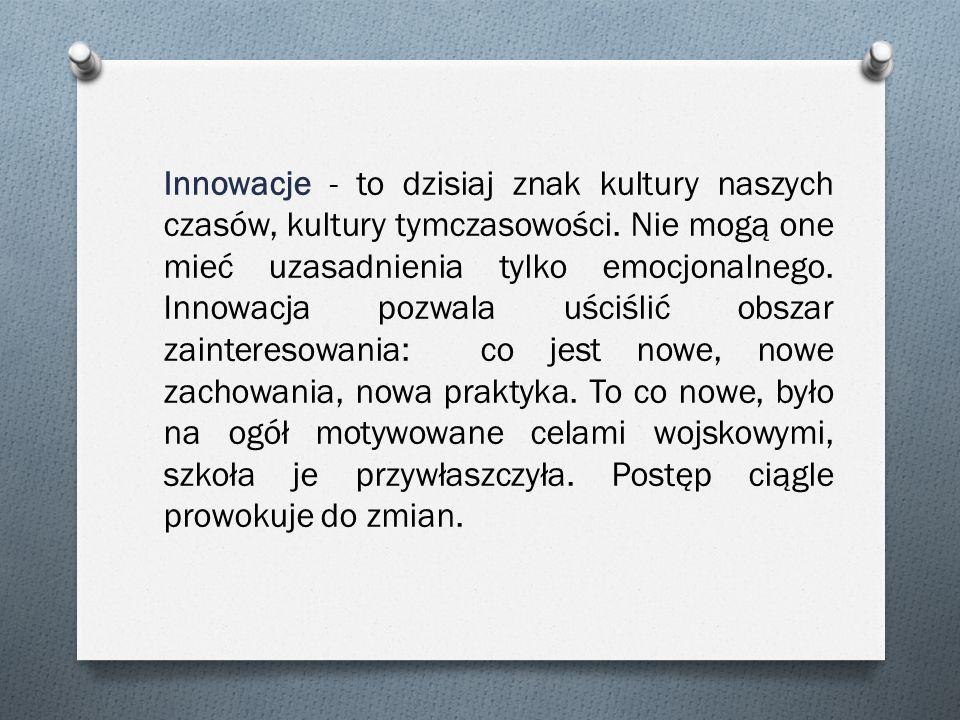 Innowacje - to dzisiaj znak kultury naszych czasów, kultury tymczasowości.