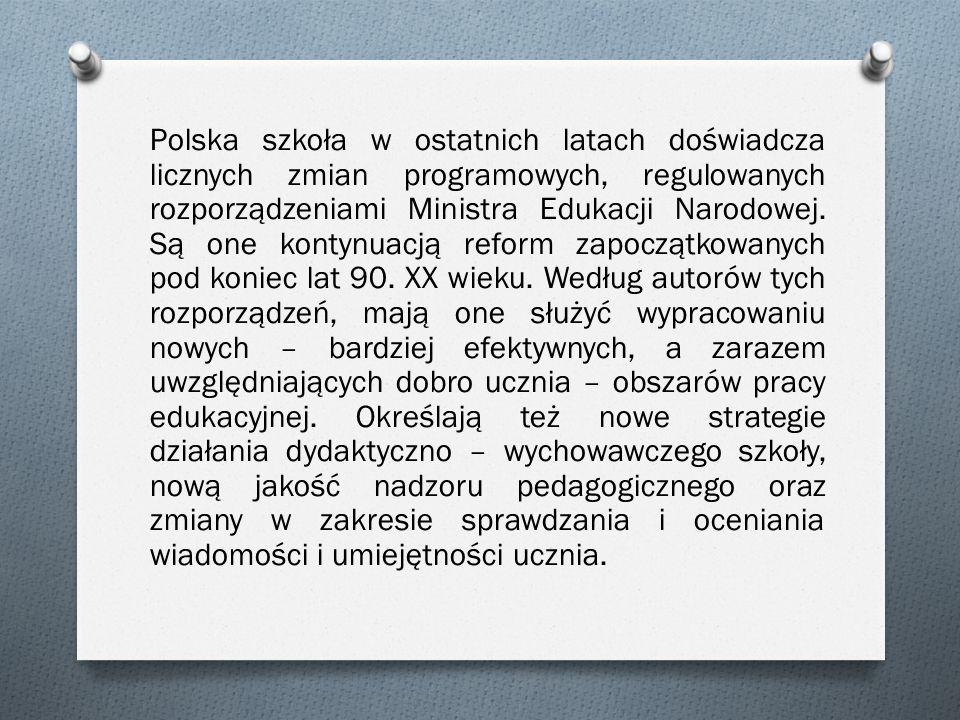 Polska szkoła w ostatnich latach doświadcza licznych zmian programowych, regulowanych rozporządzeniami Ministra Edukacji Narodowej.