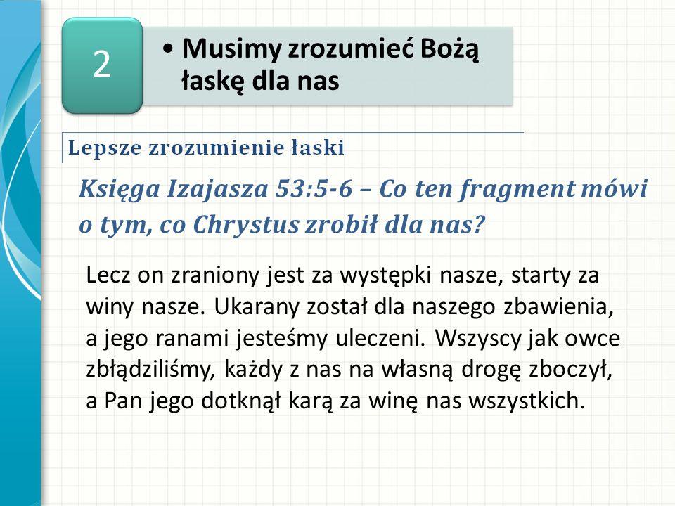 2 Musimy zrozumieć Bożą łaskę dla nas