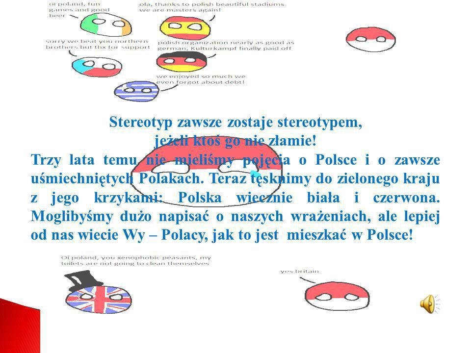 Stereotyp zawsze zostaje stereotypem, jeżeli ktoś go nie złamie!