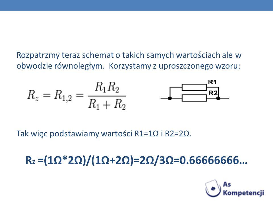 Rz =(1Ω*2Ω)/(1Ω+2Ω)=2Ω/3Ω=0.66666666…