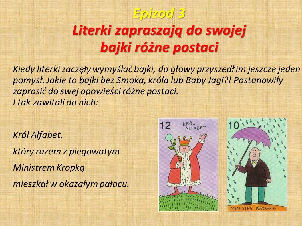 Epizod 3 Literki zapraszają do swojej bajki różne postaci