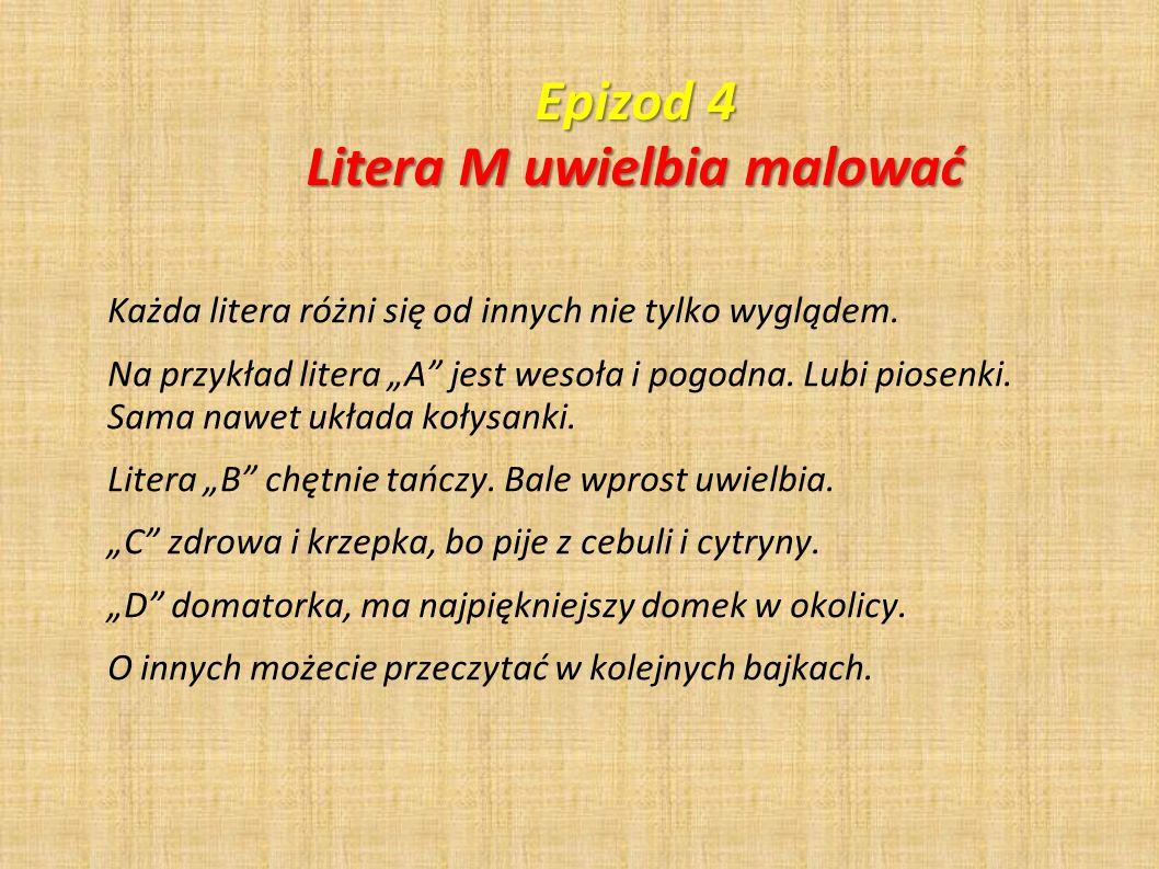 Epizod 4 Litera M uwielbia malować
