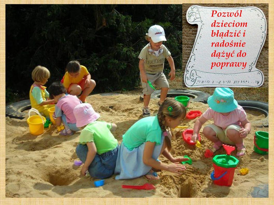 Pozwól dzieciom błądzić i radośnie dążyć do poprawy