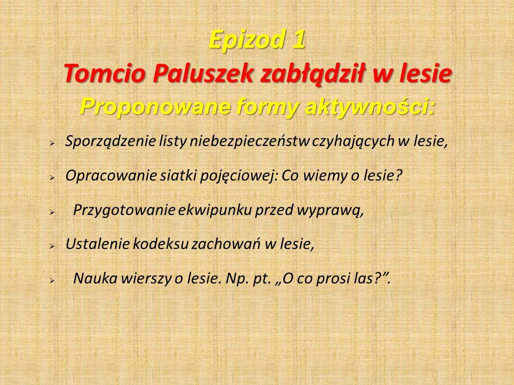 Tomcio Paluszek zabłądził w lesie Proponowane formy aktywności: