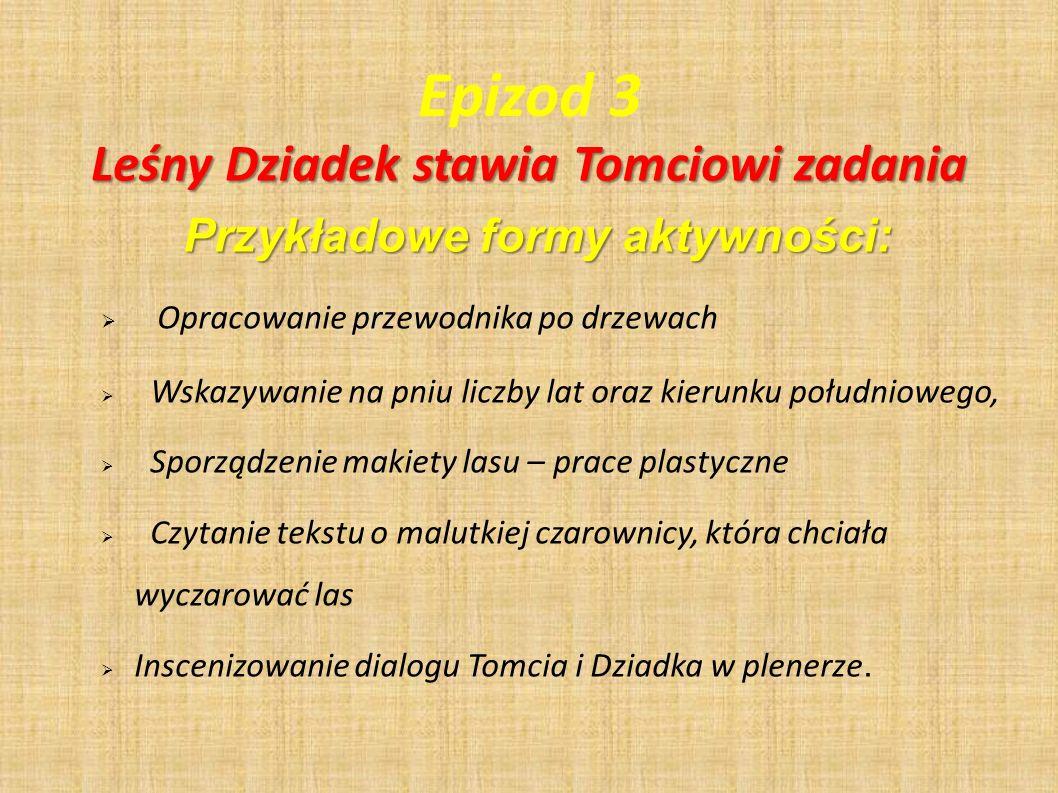 Leśny Dziadek stawia Tomciowi zadania Przykładowe formy aktywności: