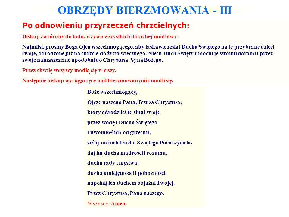 OBRZĘDY BIERZMOWANIA - III