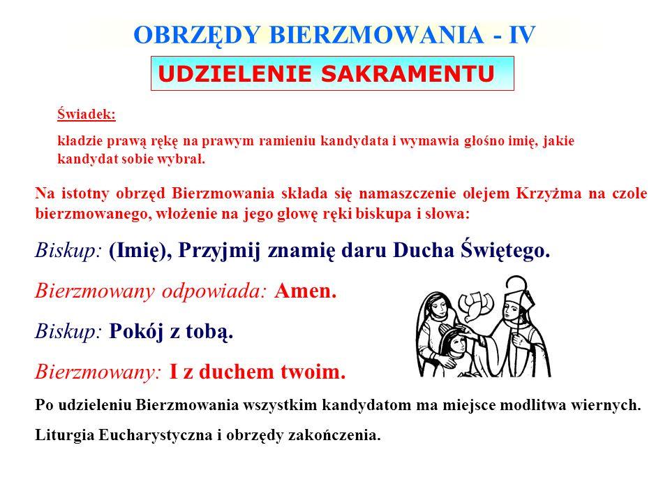 OBRZĘDY BIERZMOWANIA - IV