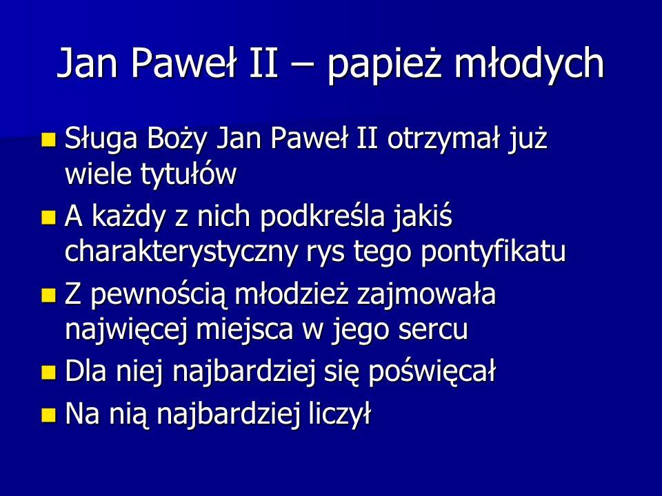 Jan Paweł II – papież młodych
