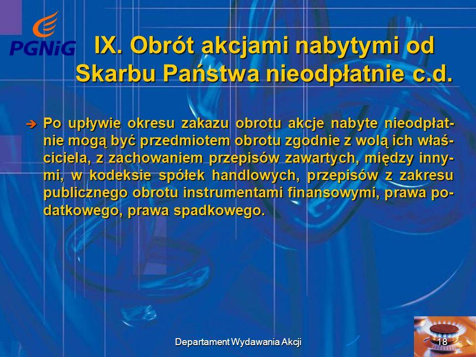 IX. Obrót akcjami nabytymi od Skarbu Państwa nieodpłatnie c.d.