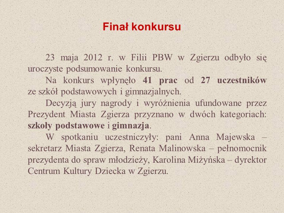 Finał konkursu 23 maja 2012 r. w Filii PBW w Zgierzu odbyło się uroczyste podsumowanie konkursu.