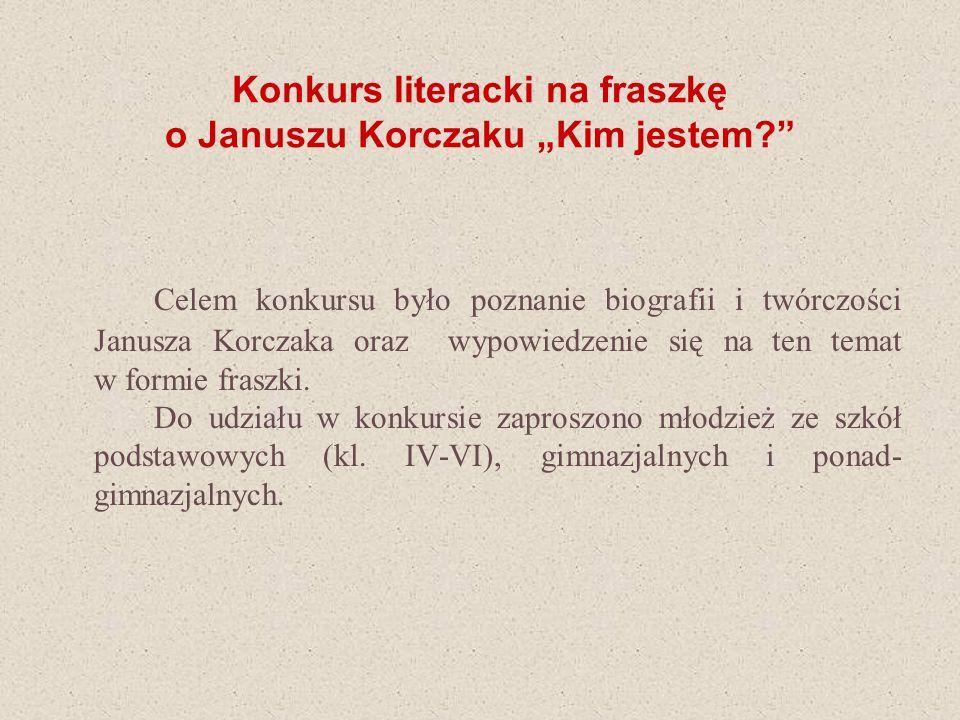"""Konkurs literacki na fraszkę o Januszu Korczaku """"Kim jestem"""