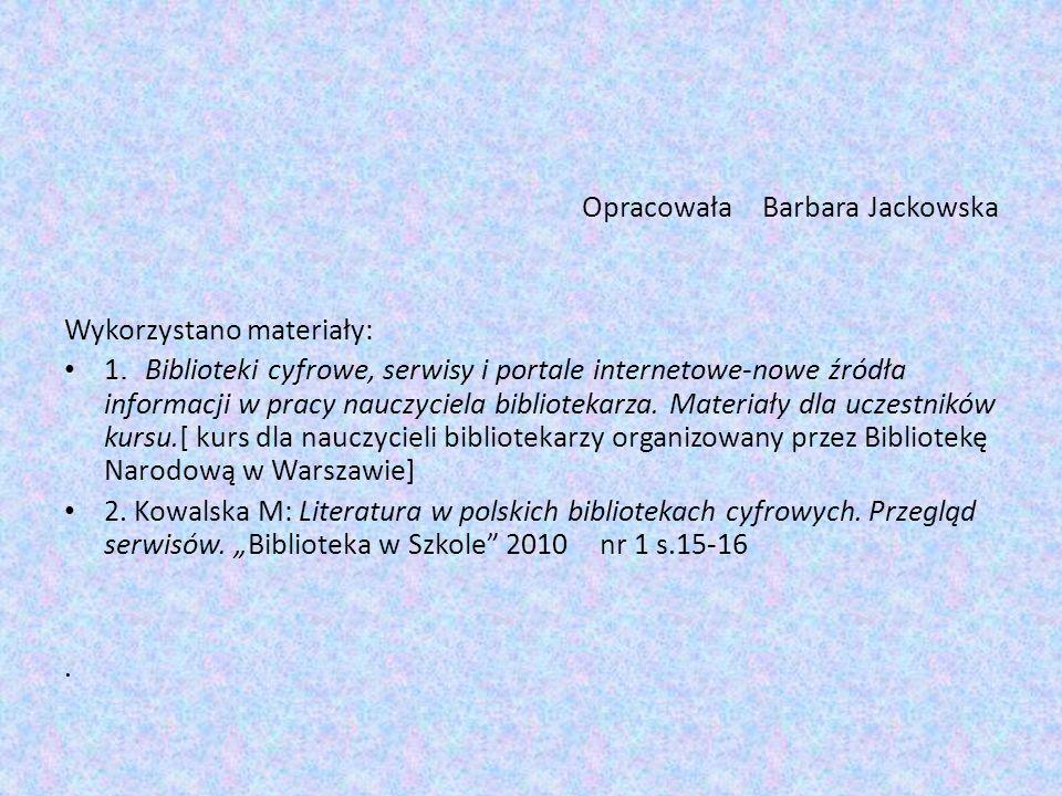 Opracowała Barbara Jackowska