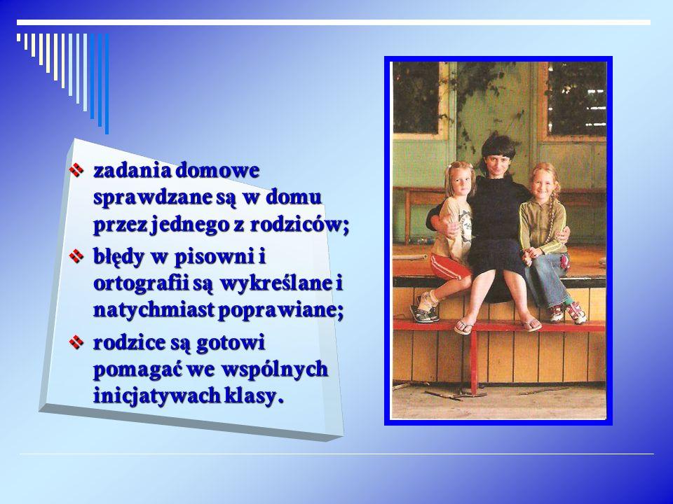 zadania domowe sprawdzane są w domu przez jednego z rodziców;